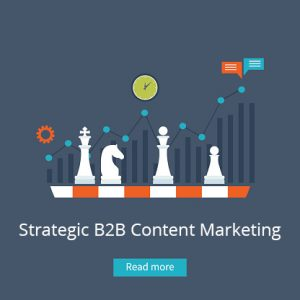 Strategic B2B Content Marketing